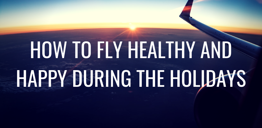 How-to-Fly-Healthy-and-happy-during-the-holidays-optimal-chiropractic
